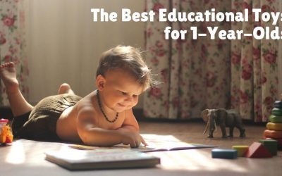 The Best Educational Toys for 1-Year-Olds in 2021