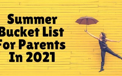 Summer Bucket List For Parents In 2021