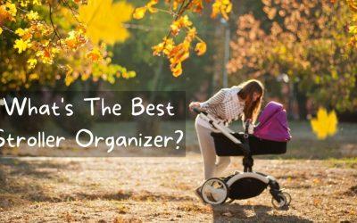 What's The Best Stroller Organizer?